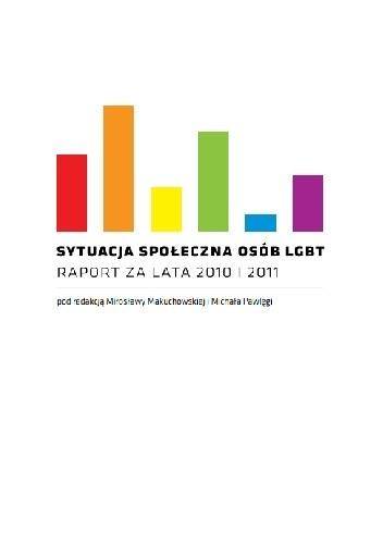 Okładka książki Sytuacja społeczna osób LGBT. Raport za lata 2010 i 2011