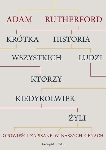 Okładka książki Krótka historia wszystkich ludzi, którzy kiedykolwiek żyli. Opowieści zapisane w naszych genach