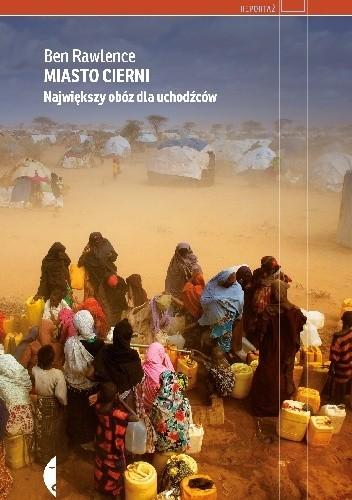 Okładka książki Miasto cierni. Największy obóz dla uchodźców