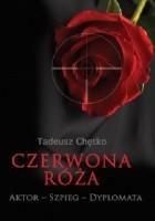 Czerwona róża. Aktor - Szpieg - Dyplomata