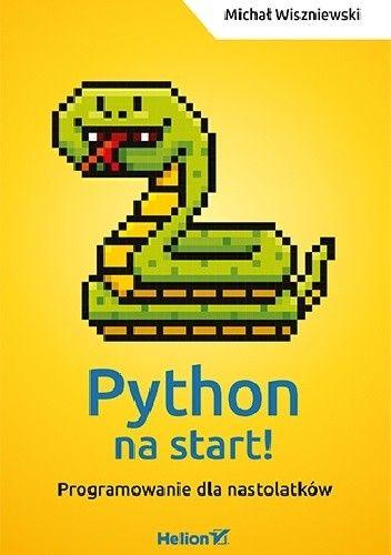 Okładka książki Python na start! Programowanie dla nastolatków