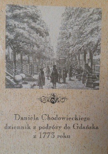 Okładka książki Daniela Chodowieckiego dziennik z podróży do Gdańska z 1773 roku
