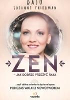 Zen – jak dobrze przeżyć raka … czyli sztuka zmieniania życia na lepsze