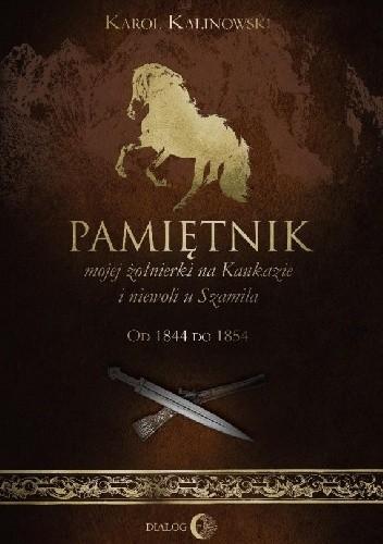 Okładka książki Pamiętnik mojej żołnierki na Kaukazie i niewoli u Szamila