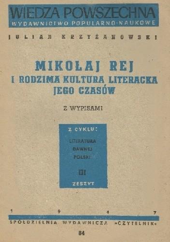 Okładka książki Mikołaj Rej i rodzima kultura literacka jego czasów