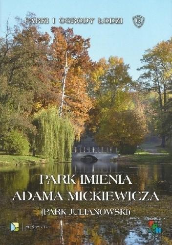 Okładka książki Park imienia Adama Mickiewicza (Park Julianowski)