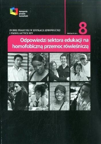 Okładka książki Dobre praktyki w edukacji zdrowotnej i profilaktyce HIV: odpowiedzi sektora edukacji na homofobiczną przemoc rówieśniczą