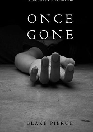 Okładka książki Once Gone (a Riley Paige Mystery--Book #1)