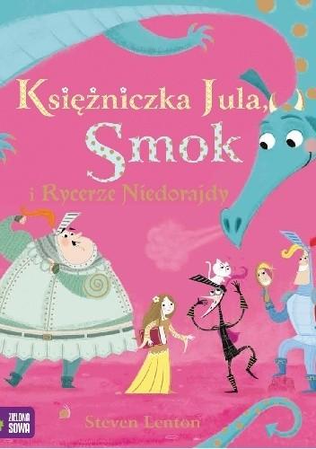 Okładka książki Księżniczka Jula, Smok i Rycerze Niedorajdy