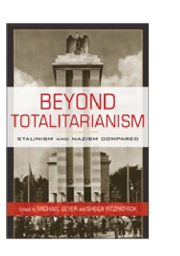 Okładka książki Beyond Totalitarianism. Stalinism and Nazism Compared