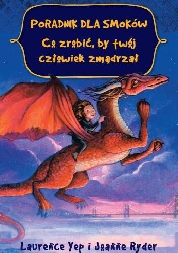 Okładka książki Poradnik dla smoków. Co zrobić, by twój człowiek zmądrzał