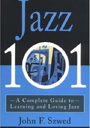 Okładka książki Jazz 101: A Complete Guide to Learning and Loving Jazz