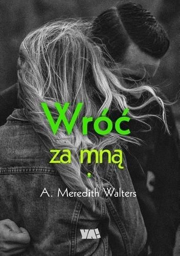 A. Meredith Walters - Wróć za mną