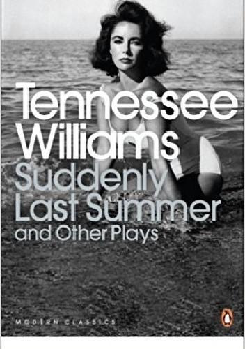 Okładka książki Suddenly Last Summer and Other Plays
