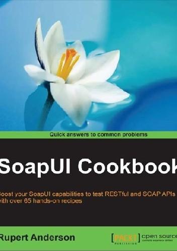 Okładka książki SoapUI Cookbook