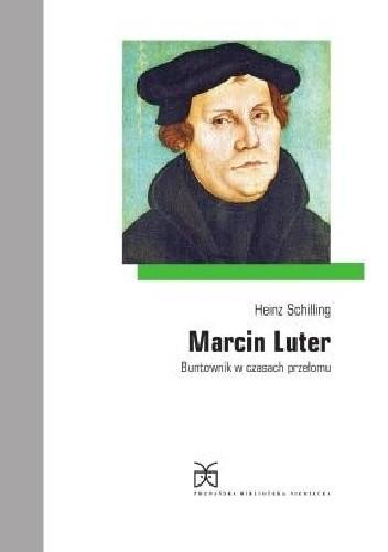 Okładka książki Marcin Luter. Buntownik w czasach przełomu