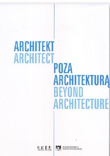 Okładka książki Architekt poza architekturą