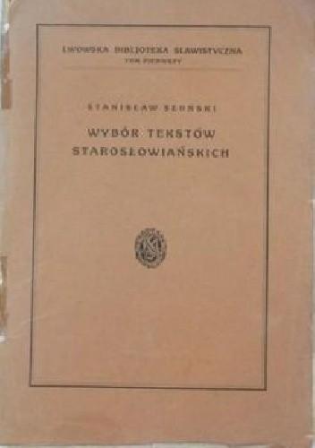 Okładka książki Wybór tekstów starosłowiańskich (starobułgarskich)