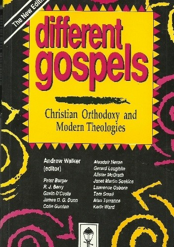 Okładka książki Different Gospels: Christian Orthodoxy and Modern Theologies
