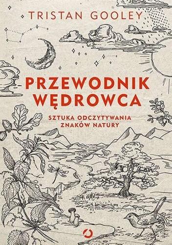 Okładka książki Przewodnik wędrowca. Sztuka odczytywania znaków natury