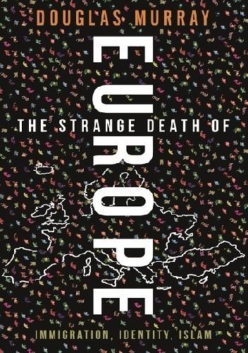 Okładka książki The Strange Death of Europe: Immigration, Identity, Islam