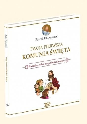 Okładka książki Twoja Pierwsza Komunia Święta