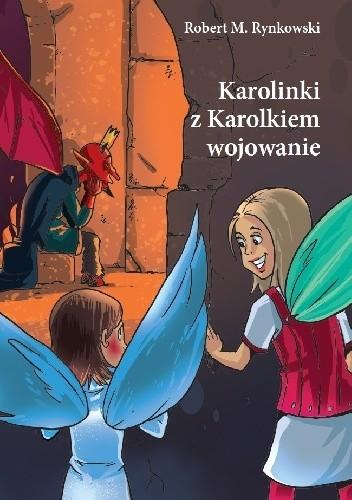 Okładka książki Karolinki z Karolkiem wojowanie
