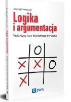 Logika i argumentacja. Praktyczny kurs krytycznego myślenia.