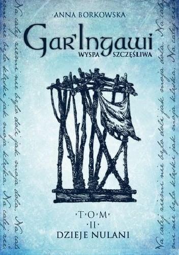 Okładka książki Gar'Ingawi Wyspa Szczęśliwa. Tom 2. Dzieje Nulani