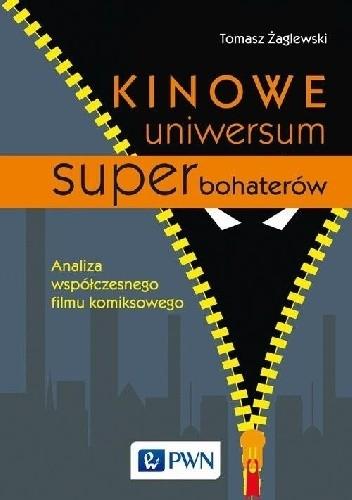 Okładka książki Kinowe uniwersum superbohaterów