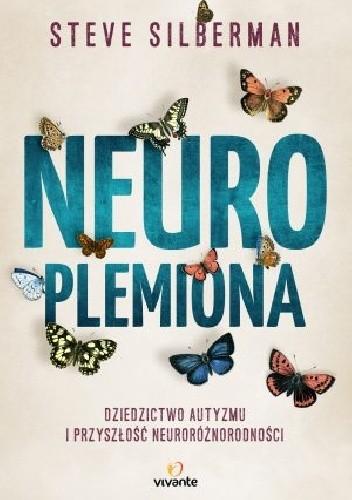 Okładka książki Neuroplemiona. Dziedzictwo autyzmu i przyszłość neuroróżnorodności