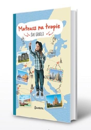 Okładka książki Mateusz na tropie św. Graala