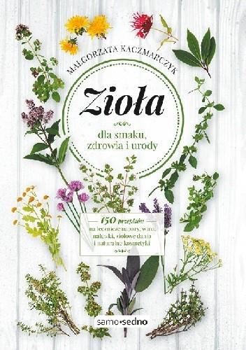 Okładka książki Zioła dla smaku, zdrowia i urody