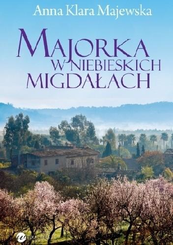 Okładka książki Majorka w niebieskich migdałach