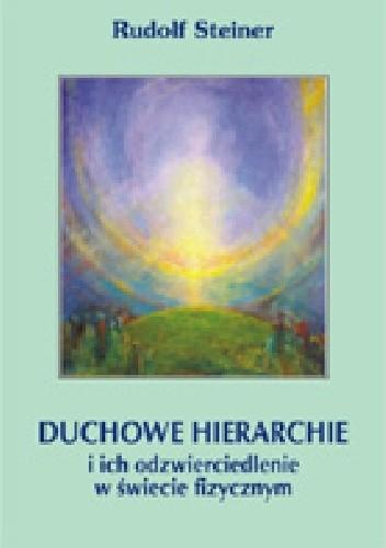 Okładka książki Duchowe hierarchie  i ich odzwierciedlenia w świecie fizycznym