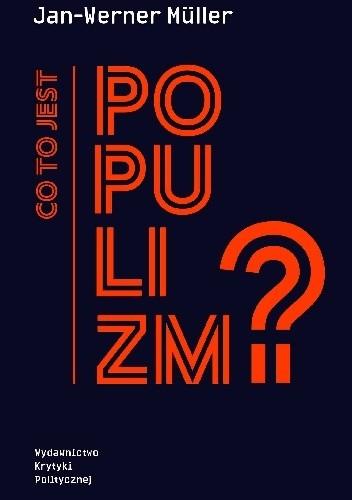 Okładka książki Co to jest populizm?