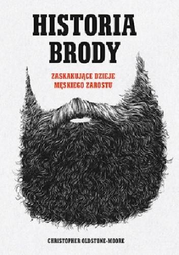 Okładka książki Historia brody. Zaskakujące dzieje męskiego zarostu