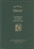 ABC Świat. Australia Oceania Antarktyda