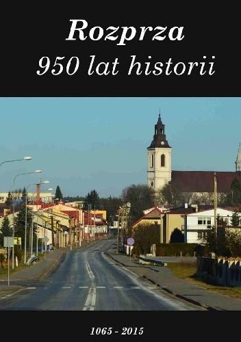 Okładka książki Rozprza. 950 lat historii 1065 - 2015