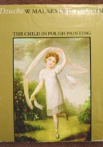 Okładka książki Dziecko w malarstwie polskim The Child in Polish Painting