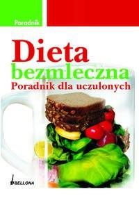 Okładka książki Dieta bezmleczna Poradnik dla uczulonych