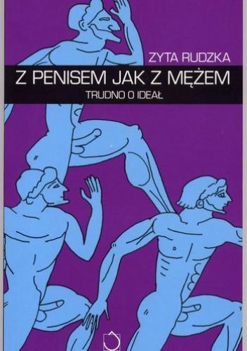 Okładka książki Z penisem jak z mężem. Trudno o ideał