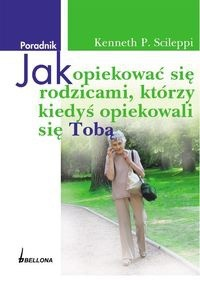 Okładka książki Jak opiekować się rodzicami którzy kiedyś opiekowali się Tobą