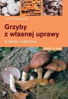Okładka książki Grzyby z własnej uprawy