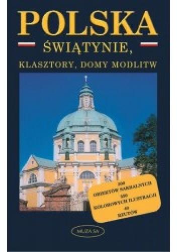 Okładka książki Polska. Świątynie, klasztory i domy modlitwy