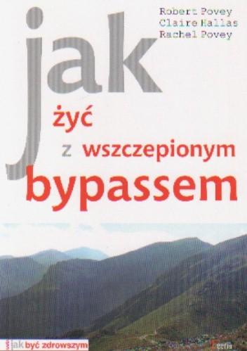 Okładka książki Jak żyć z wszczepionym bypassem