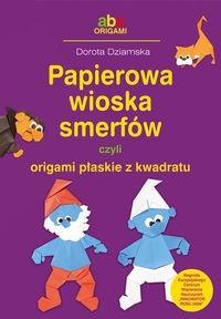 Okładka książki Papierowa wioska smerfów czyli origami płaskie z kwadratu