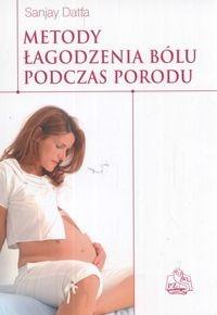 Okładka książki Metody łagodzenia bólu podczas porodu