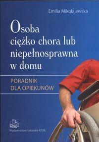 Okładka książki Osoba ciężko chora lub niepełnosprawna w domu
