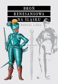 Okładka książki Broń renesansowa na śląsku
